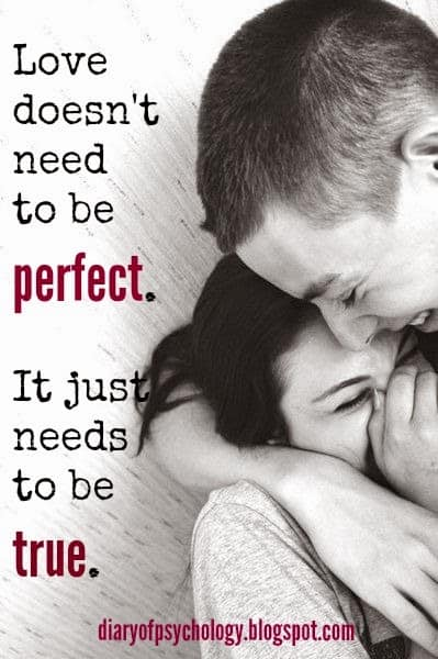 Love needs to be true, not perfect - inspirational life quotes