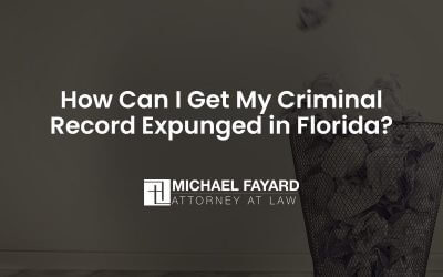 How Can I Get My Criminal Record Expunged in Florida?