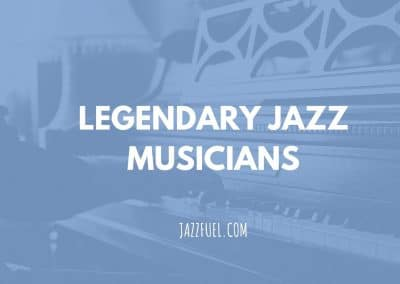 Legendary Jazz Musicians   Best Jazz Artists of All Time