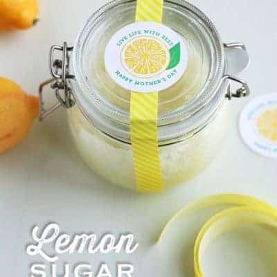 Homemade Lemon Sugar Scrub | Mother's Day Free Printables