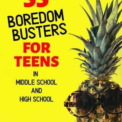 55 Boredom Busters for Teens