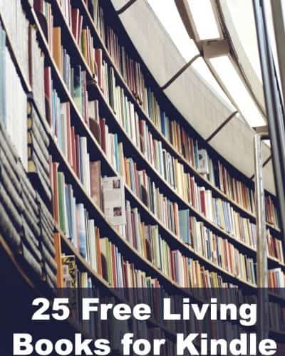 25 Free Living Books for Charlotte Mason Homeschoolers for Kindle #homeschool