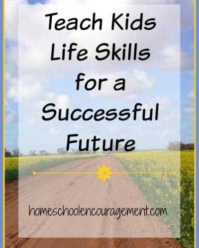 Teach Kids Life Skills for a Successful Future | encouragingmomsathome.com