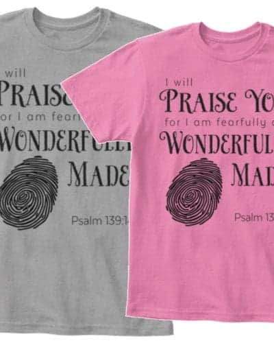 Fearfully and Wonderfully Made T-Shirts. Teaching Kids to Choose Life