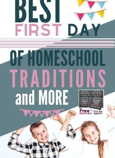 BEST First Day of Homeschool Traditions and More