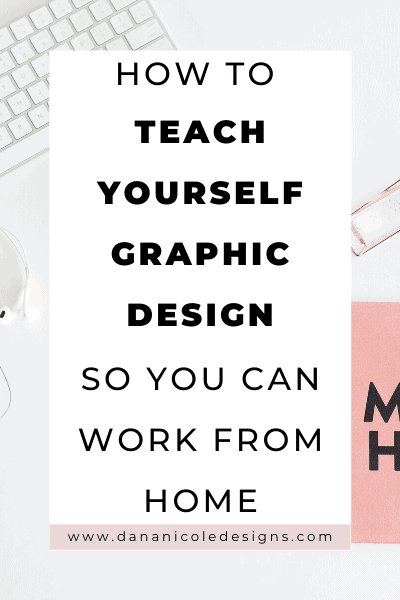 image with text overlay: how to teach yourself graphic design so you can work from home