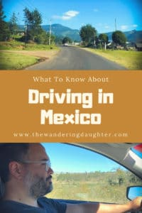 What to Know About Driving in Mexico   The Wandering Daughter