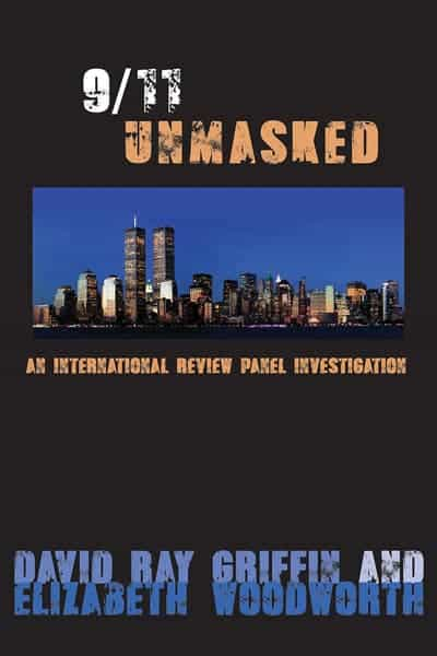 New book by David Ray Griffin and Elizabeth Woodworth titled 9/11 Unmasked
