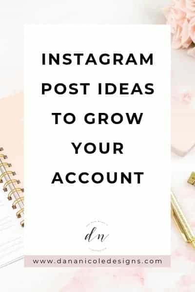 Image with text overlay that says: instagram post ideas to grow your account