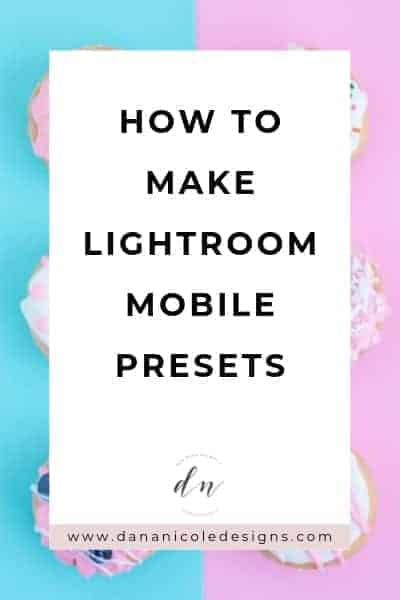 Image with text overlay: how to make lightroom mobile presets