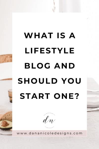 image with text overlay: what is a lifestyle blog and should you start one?