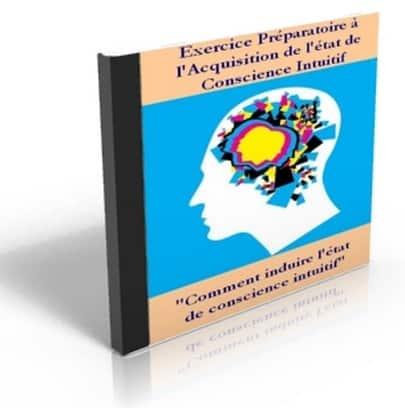 Exercice mental Niveau Préparatoire » Pour accéder à l'état de conscience intuitif
