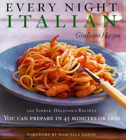 Italian meals in 45 minutes or less in every night italian by giuliano hazan