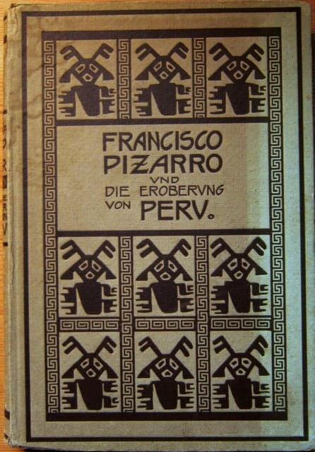 Francisco Pizarro und die Eroberung von Peru
