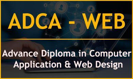 ADCA – WEB  Advance Diploma in Computer Application & Web Design