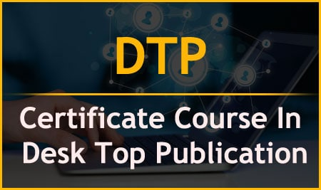 DTP – Certificate Course In Desk Top Publication