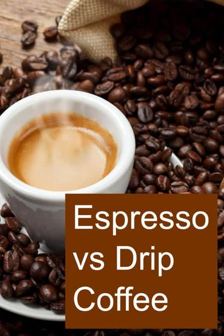 Is Drip Coffee or Espresso better? What are the differences?