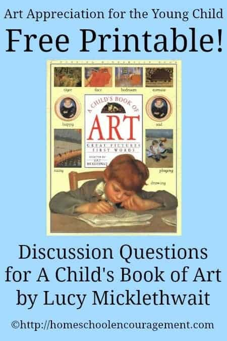 Are you looking for a way to encourage your child's love of art? Give A Child's Book Of Art a try. Use our FREE printable discussion questions for any curriculum or on your next trip to the museum.