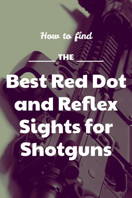 How to find the Best Red Dot Sight that you can use for Shotguns
