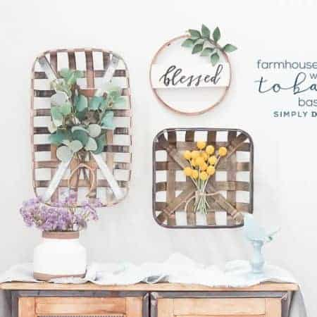Farmhouse Decorating with Tobacco Baskets