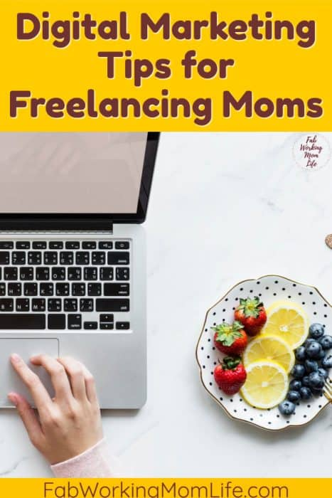 Digital Marketing Tips for Freelancing Moms