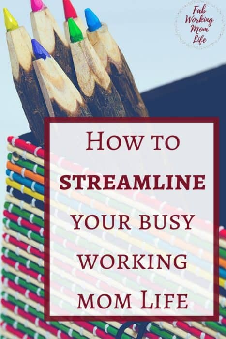 Time saving tips for working moms | How to streamline your life as a busy mom | working mom schedule