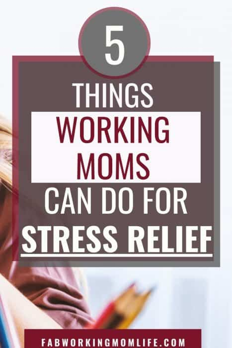 things working moms can do for stress relief