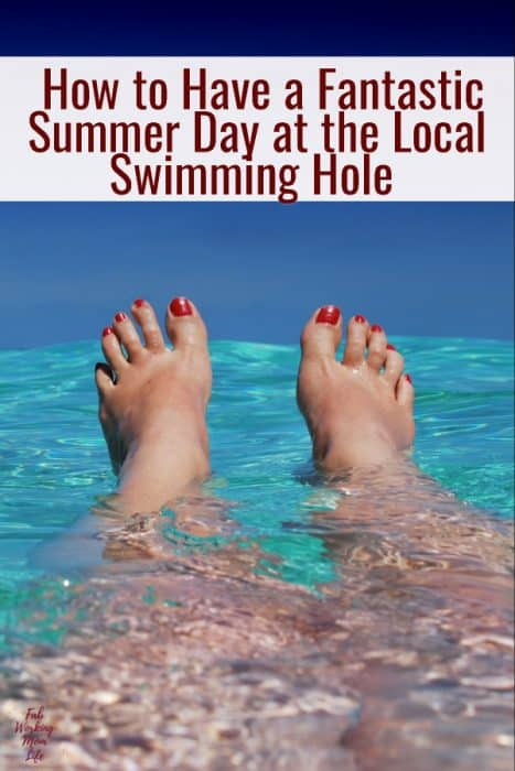 How to Have a Fantastic Summer Day at the Local Swimming Hole