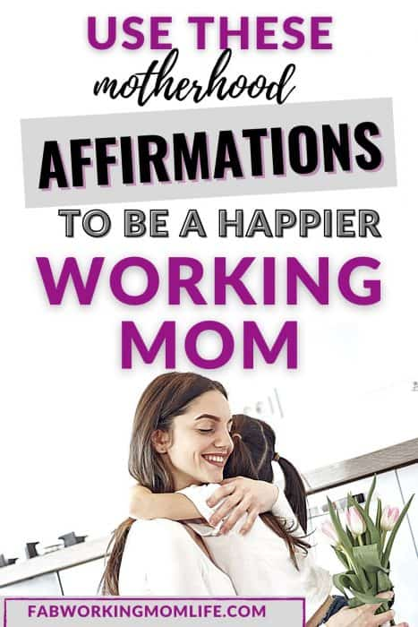 use these working mom affirmations to become a happier working mom