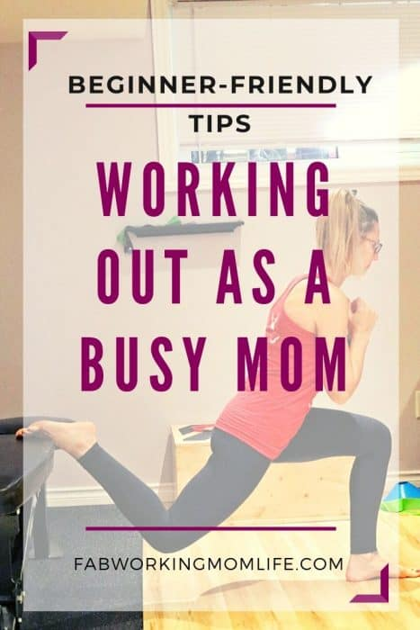Beginner-Friendly Tips - Working Out as a Busy Mom