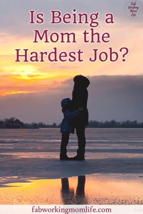 Is being a mom the hardest job?
