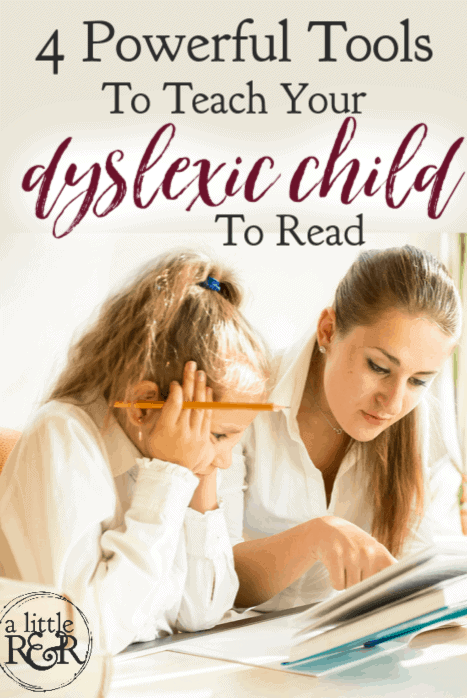 If you are trying to teach your dyslexic child to read, you will find these 4 powerful tools helpful, perhaps even essential, in successfully managing dyslexia. #alittlerandr #dyslexia #homeschooling #specialneedshomeschooling