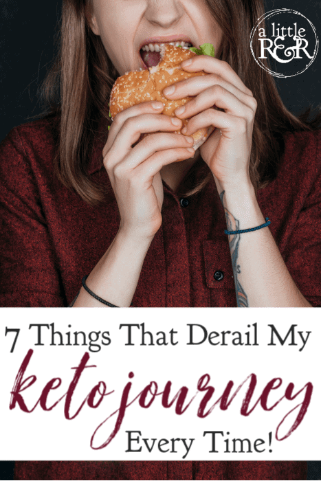 If you've started on a keto journey, you know that cheat days and holidays can derail you, making it hard to start again. Here are other things I've found that derail my keto journey every time. #alittlerandr #keto #ketogenic