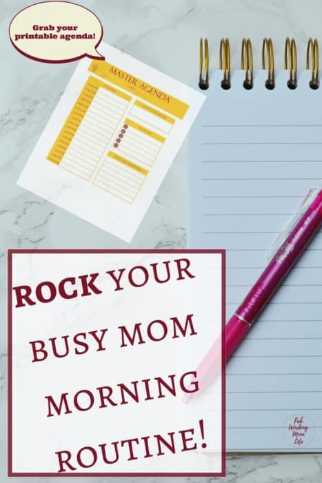 Rock your busy mom morning routine | Grab your agenda workbook to organize your mom schedule. Morning Routine Tips for Busy Moms that Will Make You an Organized Rockstar | Realize your organized working mom schedule and define your morning schedule for working moms
