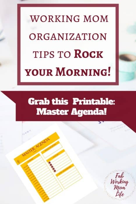 Working Mom Organization Tips to Rock your Morning | Grab this master agenda printable and organize your morning routine today! Morning Routine Tips for Busy Moms that Will Make You an Organized Rockstar | You absolutely need a good morning schedule for working moms | Morning routine for a busy mum | Fab Working Mom Life