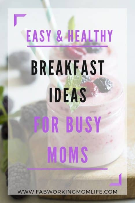 easy breakfast ideas for busy moms