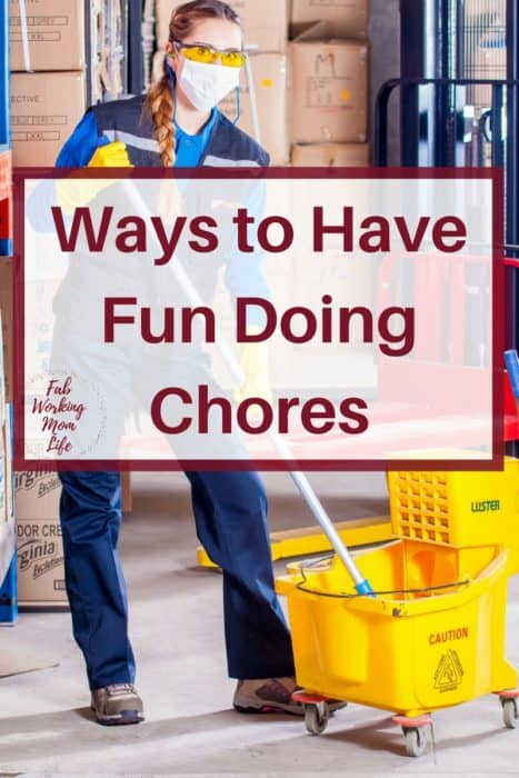 13 Ways to Have Fun While Doing Chores