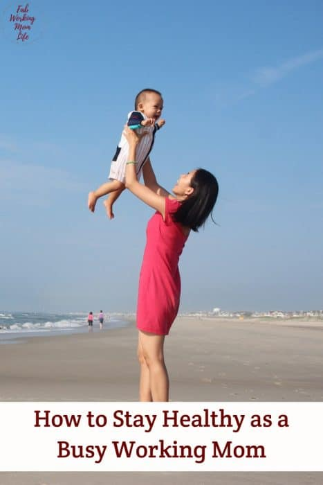 How to Stay Healthy as a Busy Working Mom | Health tips for working moms with babies