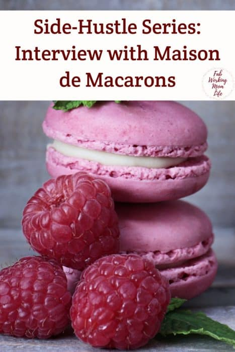 Side-Hustle Series: Interview with Maison de Macarons