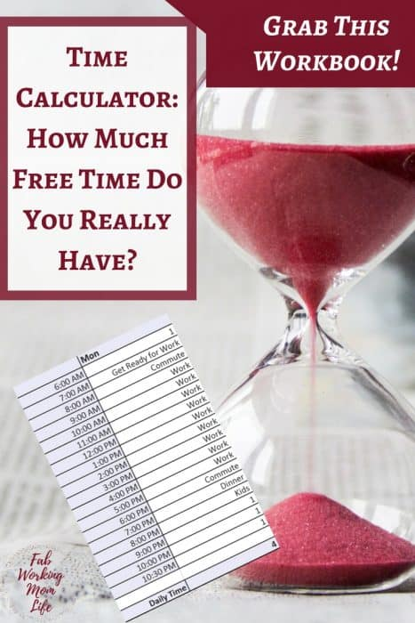 Do you Know How Much Free Time You Really Have in your Working Mom Schedule? Grab this Time Calculator! | Fab Working Mom Life |#workingmom #productivity #schedule