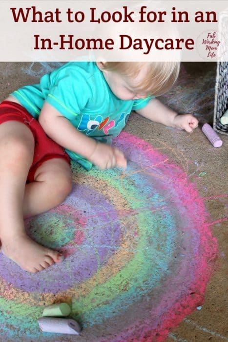 What to Look for When Choosing an In-Home Daycare | Fab Working Mom Life #toddlers #preschoolers #workingmom, parenting tips, baby toddler and preschooler care, in-home daycare, nanny, babysitter, daycare center, how to pick child care for your baby, maternity leave ending, working moms and child care needs