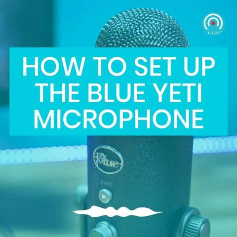 HOW TO SET UP THE BLUE-YETI MICROPHONE