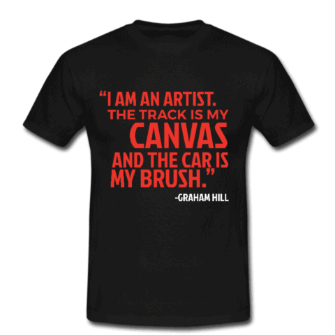 Graham Hill Iconic Quote T-Shirt