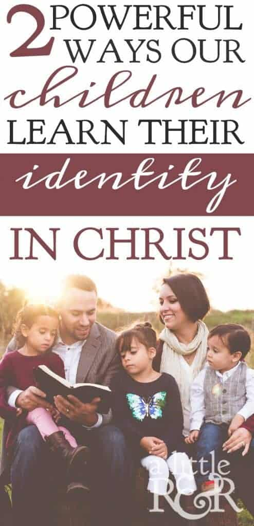 Here are two ways we can begin helping our children learn who they are in Christ Jesus and lay a strong foundation for them to become powerful leaders in their generation. A Little R & R | Rosilind Jukić | Christianity | Christian living | Christian blog | Christian faith | Parenthood | Identity in Christ | War Room | Motherhood | Mothers | #identityinChrist #motherhood #parenting #Christian #Christianliving #spiritual #spiritualgrowth #warroom #Bible #God #jesus