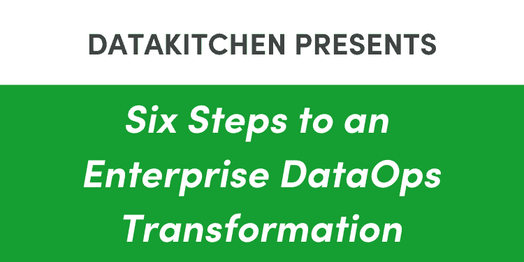Infographic – 6 Steps to An Enterprise DataOps Transformation