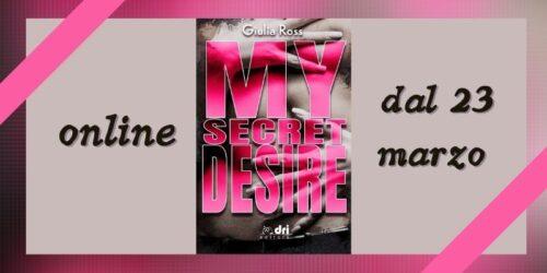 Segnalazione | My secret desire di Giulia Ross