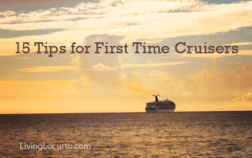 15 Tips for First Time Cruisers. Things you will want to know before going on a cruise vacation. LivingLocurto.com