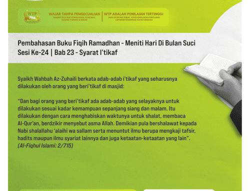 Tematik | Pembahasan Buku Fiqih Ramadhan – Meniti Hari Di Bulan Suci – Sesi Ke-24 | Bab 23 – Syarat I'tikaf