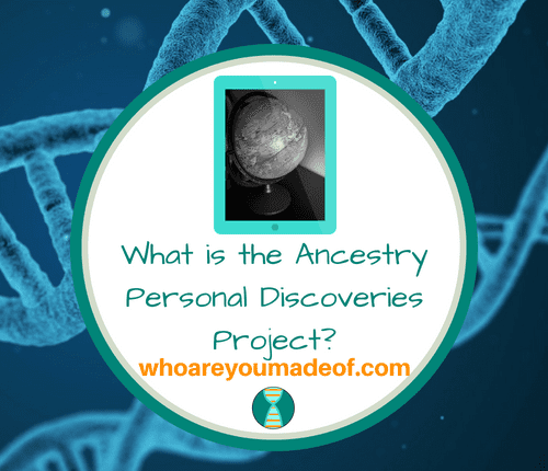 What is the Ancestry Personal Discoveries Project_