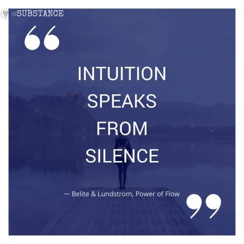 Intuition speak from silence, quote from Power of Flow